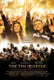 The 5th Quarter----Make sure you have a whole box of tissues!!! A great movie about organ donation and the families that are left behind and the ones that benefit from a second chance at life.