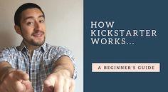 How does Kickstarter work?