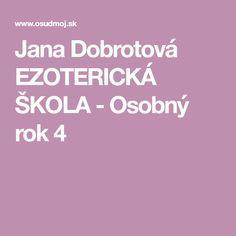 Jana Dobrotová EZOTERICKÁ ŠKOLA - Osobný rok 4 Horoscope