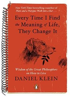 Every Time I Find The Meaning Of Life They Change It: Wisdom Of The Great Philosophers On How To Live PDF