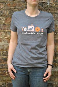 Handmade is better eco-friendly t-shirt
