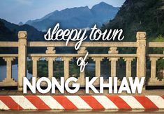 Nong Khiaw left us in awe. The sleepy town of Nong Khiaw in Northern Laos offers a perfect place for peace and quiet surrounded by dramatic views.