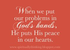 "Customizable Printable - ""When we put our problems in God's hands, He puts His peace in our hearts."""