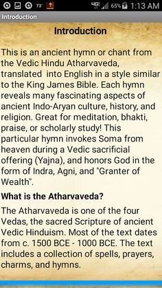 """This is an ancient hymn from the Vedic Hindu Atharvaveda, translated into English in a style similar to the King James Bible. Each hymn reveals many fascinating aspects of ancient Indo-Aryan culture, history, and religion. Great for meditation, bhakti, praise, or scholarly study! This particular hymn invokes Soma from heaven during a Vedic sacrificial offering (Yajna), and honors God in the form of Indra, Agni, and """"Granter of Wealth""""."""