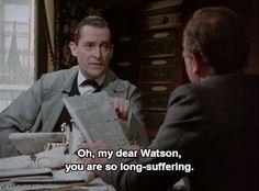 Oh, my dear Watson, you are so long-suffering Jeremy Brett Sherlock Holmes, Detective Sherlock Holmes, Sherlock Cast, Sherlock Series, Elementary My Dear Watson, Louise Brealey, 12 Years A Slave, Arthur Conan Doyle, Murder Mysteries