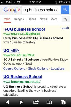 People that search for something as specific as UQ MBA probably have a few reasons for doing so.  It could be because UQ is the university that is closest to them (probable).