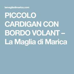 PICCOLO CARDIGAN CON BORDO VOLANT – La Maglia di Marica