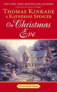 On Christmas Eve (Cape Light Series #11)        by      Thomas Kinkade. Please click on the book cover to check availability or place a hold @ Otis.