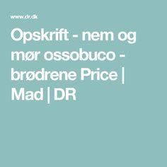 Opskrift - nem og mør ossobuco - brødrene Price | Mad | DR