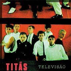 Discography: Titãs - Televisão, 1985 (titas.net)
