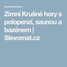 Zimní Krušné hory s polopenzí, saunou a bazénem   Slevomat.cz