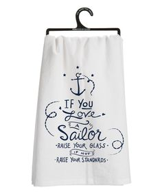 Love this White & Navy 'If You Love a Sailor' Dish Towel by Primitives by Kathy on #zulily! #zulilyfinds