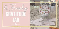 A Family Gratitude Jar to reflect on Thankfulness during November | Lucky & Co Life