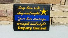 Check out this item in my Etsy shop https://www.etsy.com/listing/497193003/thin-blue-line-keep-him-safe-quote