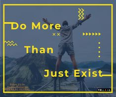 """""""Do More Than Just Exist!"""" (^_^) #Traaal is Coming Soon \m/  #FollowUs and #StayTuned For Updates :) #travel #photo #startups #travelquote #traveltips #quote #motivation #business #nature #adventures #memories #moments #mountains #travellers #onlinetravelagency #joy #tours #fun #ilovetravel #subscribe #comingsoon"""