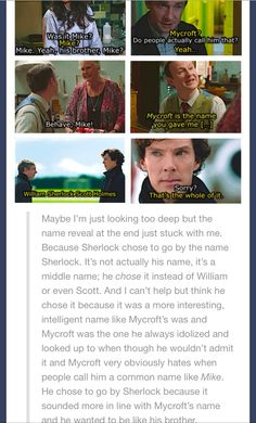 Sherlock. His last vow. I don't think it was for his brother. If anything, he wants to go against his brother, although yes, Mycroft is an odd name also. But Sherlock is different and his own person. He could never be a William or Scott because that's not who he is and what he represents. Also, makes me wonder where the name came from and who originally named him that.