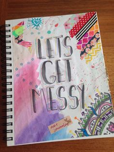 Title page for my new #getmessy art journal.