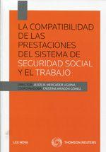 La compatibilidad de las prestaciones del sistema de Seguridad Social y el trabajo.  Lex Nova, 2013.
