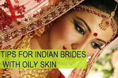 Effective Tips for Indian Brides with Oily Skin http://blushingindianbride.com/effective-tips-for-indian-brides-with-oily-skin/