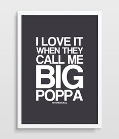 Big Poppa - Notorious B.I.G. - Music Lyric - Song Lyric - Hip Hop Poster - Typography Print - Wall Art - Gift for Men - Biggie Smalls.