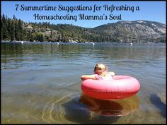 7 Summertime Suggestions for Refreshing a Homeschooling Mama's Soul