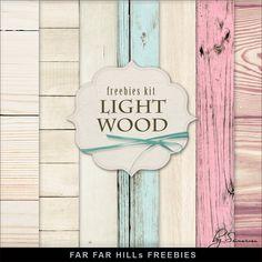 Far Far Hill-New Freebies Kit - Light Wood File Info: ZIP file 300 .dpi