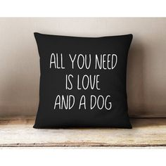 All You Need Is Love and a Dog Cotton Pillow Cover 16x16 Pillow Poly... ($28) ❤ liked on Polyvore featuring home, home decor, throw pillows, black, decorative pillows, home & living, home décor, black home decor, cotton throw pillows and dog throw pillows