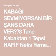 KABAĞI SEVMİYORSAN BİR ŞANS DAHA VER😉💯3 Tane Kabaktan 1 Tepsi HAFİF Nefis Yemek✅ - YouTube Youtube, Youtube Movies