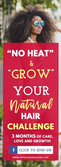 Grow your natural hair with other women can be fun! We are having a no heat growth hair challenge for natural hair and not only! Feel free to join us!!
