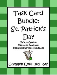 These 96 Common Core Task Cards (3 sets) by The Teacher Next Door, are focused on fact and opinion, figurative language, and informational text structures. Each task card has a fun or interesting St. Patrick's Day theme and gives your students some great common core reading strategy practice. $