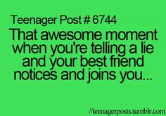 teenager posts  Yes I love when this happens and I'm not a teenager!!! I sure love my bestie!!!!