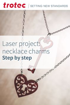 Step by step instruction for necklace charms Trotec Laser, Cast Acrylic, Valentine's Day Diy, Valentines Diy, Step By Step Instructions, Beautiful Necklaces, Washer Necklace, Charmed, Projects
