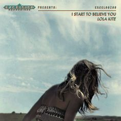 Lola Kite - I start to believe you