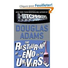The Restaurant at the End of the Universe AUTHOR Douglas Adams PUBLISHER Del Rey.