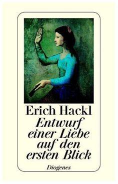 Entwurf einer Liebe auf den ersten Blick: Amazon.de: Erich Hackl: Bücher
