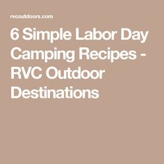 6 Simple Labor Day Camping Recipes - RVC Outdoor Destinations