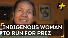 This indigenous woman is running for president of Mexico. #news #alternativenews