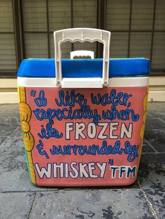 Painted fraternity cooler frat TFM I like water especially when it's frozen and surrounded by whiskey