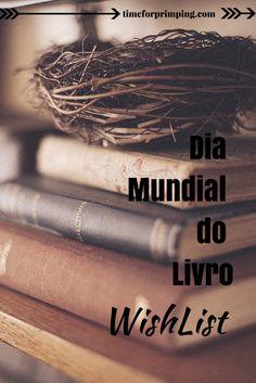 Dia Mundial do Livro – WishList   http://www.timeforprimping.com/dia-mundial-do-livro-wishlist/