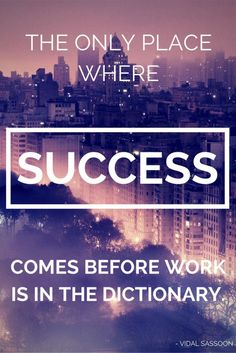 the-only-place-success-comes-vidal-sasson-quote-                                                                                                                                                                                 More