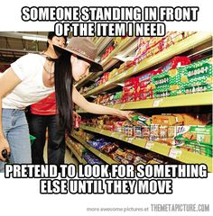 Every time at the supermarket…