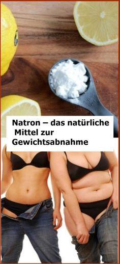 Natron – das natürliche Mittel zur Gewichtsabnahme - Natürliche Alternative Heilmittel - Körper   Geist   Zuhause