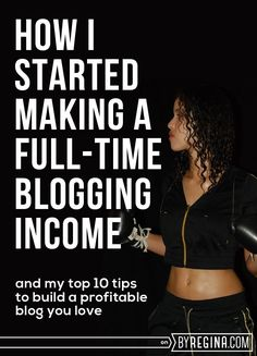 How I Started Making a Full-Time Blogging Income (Story Time Y'all) - by Regina [for bloggers // creative businesses // and you]