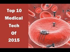 Top 10 Medical Technologies in 2015 - The Medical Futurist - YouTube