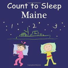 Count To Sleep Maine: Adam Gamble, Mark Jasper, Joe Veno: 9781602192034: Amazon.com Kids' Books