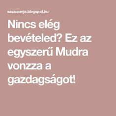 Ez az egyszerű Mudra vonzza a gazdagságot! Feng Shui, Life Hacks, The Cure, Health Fitness, Wisdom, Yoga, Motivation, My Favorite Things, Serenity