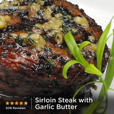 "Sirloin Steak with Garlic Butter | ""I myself would always have flunked steak cooking 101. This recipe is great I had a great meal in about 20 minutes. for once my steak did not come out chewy."""