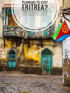 Planning a visit to Eritrea ? one of the least visited countries in Africa and often called the North Korea of Africa.