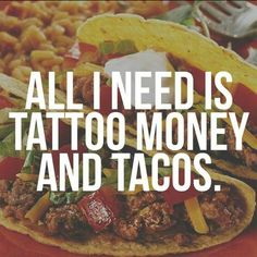 "45 Likes, 2 Comments - Becca Landry (@beccabrilliant) on Instagram: ""Yep. #soundsaboutright #accurate #yas #tattoos #tattoomoney #tattoosandtacos #tacotime #tacotuesday…"""