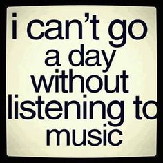 So true || I always have some form of music going.. TA